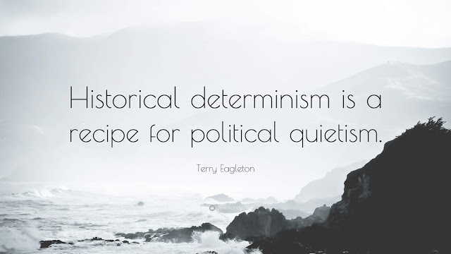 618252-Terry-Eagleton-Quote-Historical-determinism-is-a-recipe-for